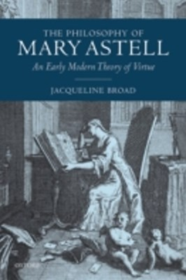 Philosophy of Mary Astell: An Early Modern Theory of Virtue
