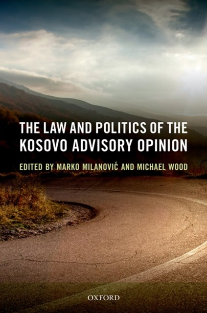 (ebook) Law and Politics of the Kosovo Advisory Opinion
