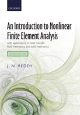 Introduction to Nonlinear Finite Element Analysis: with applications to heat transfer, fluid mechanics, and solid mechanics