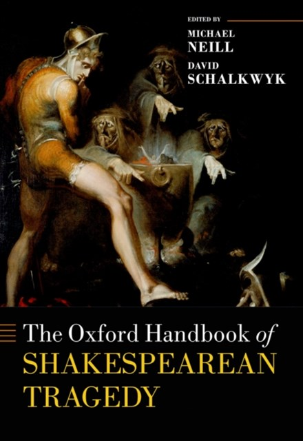 Oxford Handbook of Shakespearean Tragedy