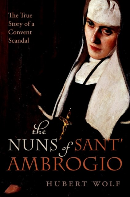 Nuns of Sant' Ambrogio: The True Story of a Convent in Scandal