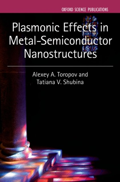(ebook) Plasmonic Effects in Metal-Semiconductor Nanostructures