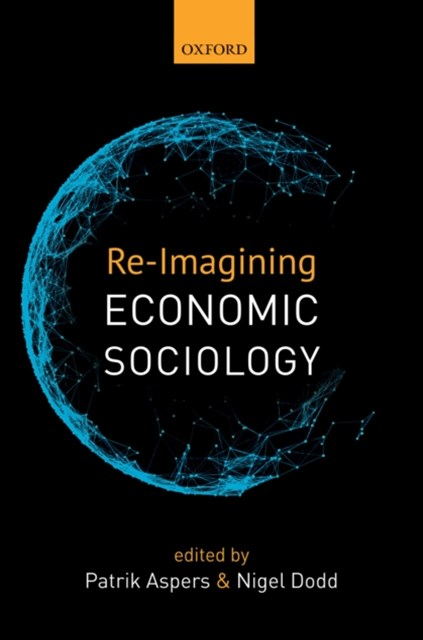 Re-Imagining Economic Sociology