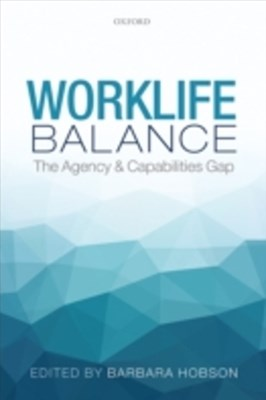 Worklife Balance: The Agency and Capabilities Gap