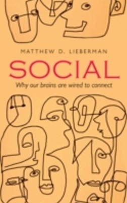 Social: Why our brains are wired to connect