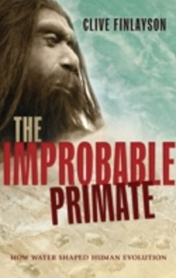 Improbable Primate: How Water Shaped Human Evolution
