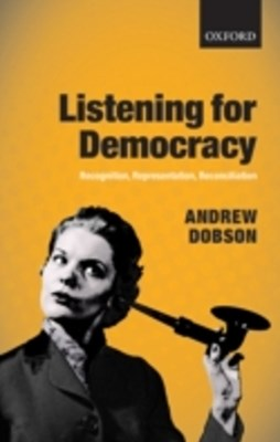 Listening for Democracy: Recognition, Representation, Reconciliation