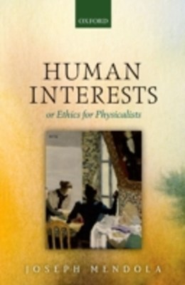 Human Interests: or Ethics for Physicalists