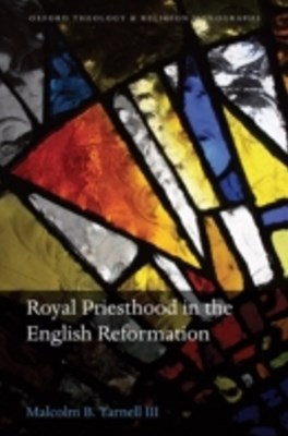 Royal Priesthood in the English Reformation