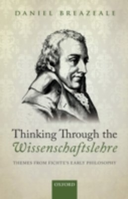 Thinking Through the Wissenschaftslehre