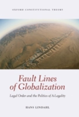 Fault Lines of Globalization: Legal Order and the Politics of A-Legality
