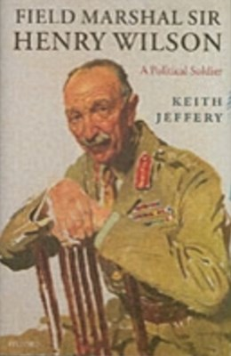 (ebook) Field Marshal Sir Henry Wilson