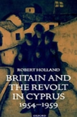 (ebook) Britain and the Revolt in Cyprus, 1954-1959