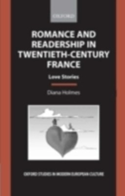 Romance and Readership in Twentieth-Century France: Love Stories
