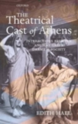 Theatrical Cast of Athens: Interactions between Ancient Greek Drama and Society