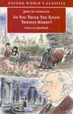 So You Think You Know Thomas Hardy?: A Literary Quizbook