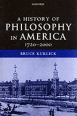 History of Philosophy in America: 1720-2000