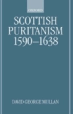 Scottish Puritanism, 1590-1638