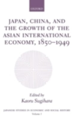 (ebook) Japan, China, and the Growth of the Asian International Economy, 1850-1949