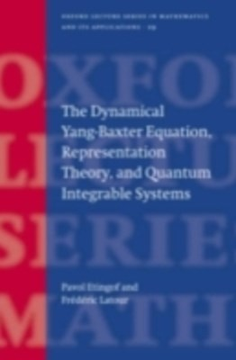 (ebook) Dynamical Yang-Baxter Equation, Representation Theory, and Quantum Integrable Systems
