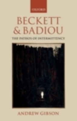 Beckett and Badiou: The Pathos of Intermittency