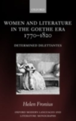 (ebook) Women and Literature in the Goethe Era 1770-1820