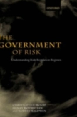 Government of Risk: Understanding Risk Regulation Regimes
