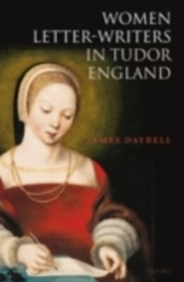 (ebook) Women Letter-Writers in Tudor England