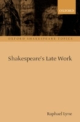 Shakespeare's Late Work