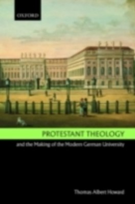 (ebook) Protestant Theology and the Making of the Modern German University