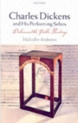 (ebook) Charles Dickens and His Performing Selves