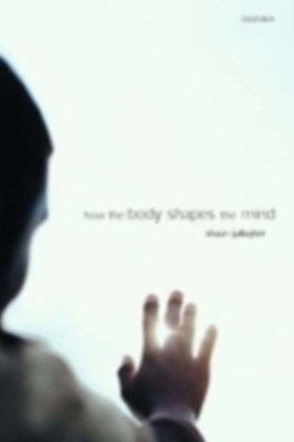 (ebook) How the Body Shapes the Mind