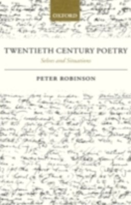Twentieth Century Poetry: Selves and Situations