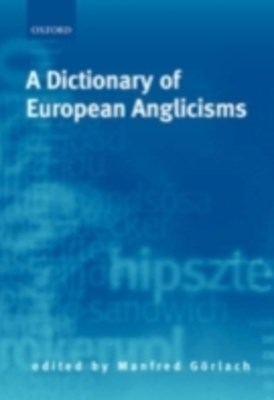 (ebook) Dictionary of European Anglicisms: A Usage Dictionary of Anglicisms in Sixteen European Languages