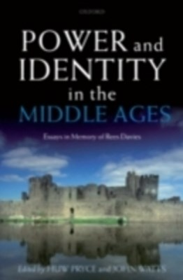 (ebook) Power and Identity in the Middle Ages: Essays in Memory of Rees Davies