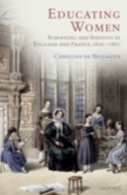 (ebook) Educating Women: Schooling and Identity in England and France, 1800-1867