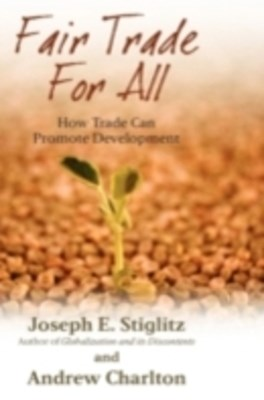 (ebook) Fair Trade For All: How Trade Can Promote Development