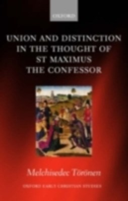(ebook) Union and Distinction in the Thought of St Maximus the Confessor