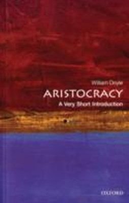 Aristocracy: A Very Short Introduction