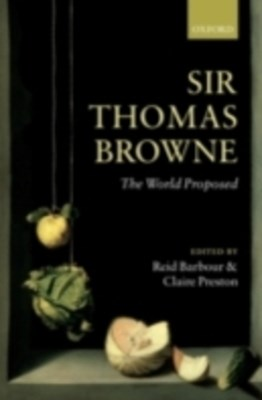 Sir Thomas Browne: The World Proposed