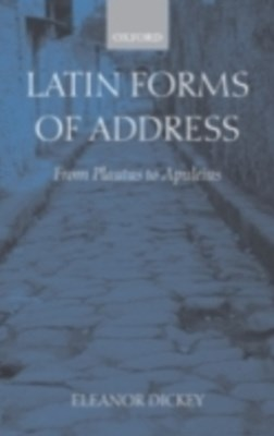 Latin Forms of Address: From Plautus to Apuleius