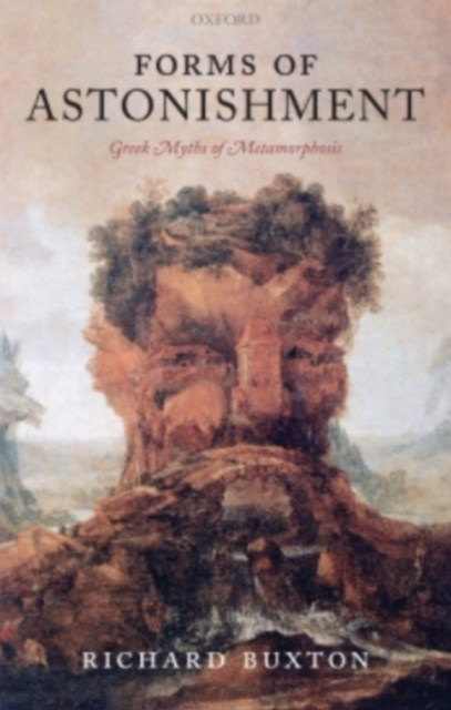 Forms of Astonishment: Greek Myths of Metamorphosis