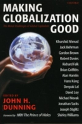Making Globalization Good: The Moral Challenges of Global Capitalism
