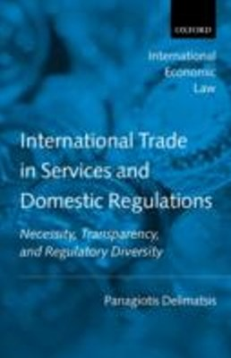 International Trade in Services and Domestic Regulations: Necessity, Transparency, and Regulatory Diversity