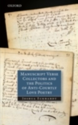 Manuscript Verse Collectors and the Politics of Anti-Courtly Love Poetry