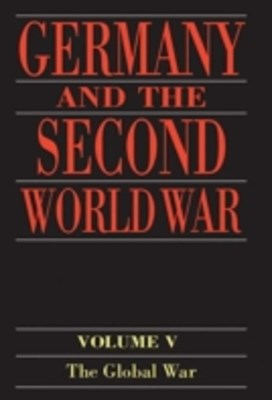 Germany and the Second World War: Volume 5: Organization and Mobilization of the German Sphere of P