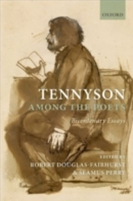 Tennyson Among the Poets: Bicentenary Essays
