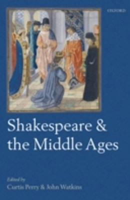 (ebook) Shakespeare and the Middle Ages