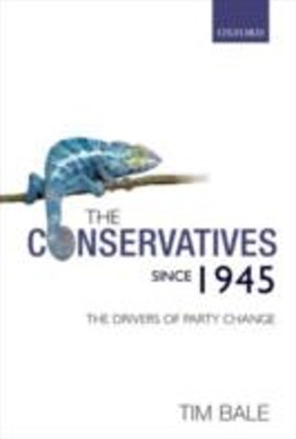 Conservatives since 1945: The Drivers of Party Change