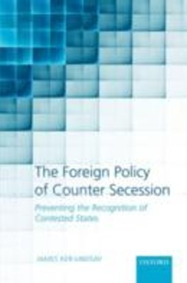 Foreign Policy of Counter Secession: Preventing the Recognition of Contested States